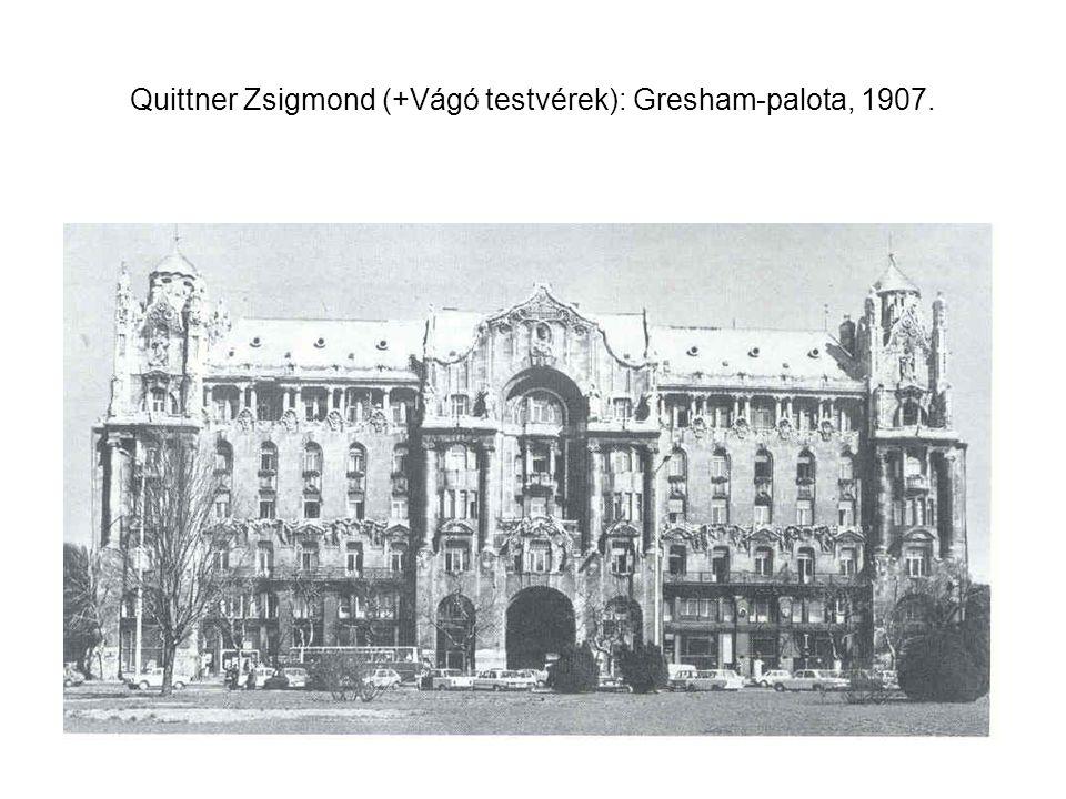 Quittner Zsigmond (+Vágó testvérek): Gresham-palota, 1907.
