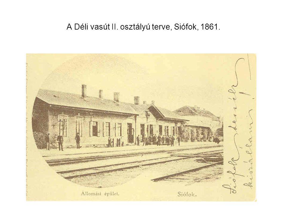 A Déli vasút II. osztályú terve, Siófok, 1861.