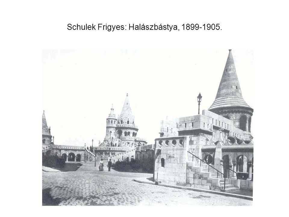 Schulek Frigyes: Halászbástya, 1899-1905.