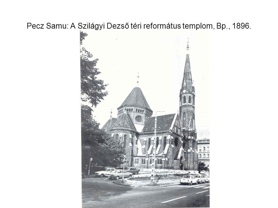 Pecz Samu: A Szilágyi Dezső téri református templom, Bp., 1896.