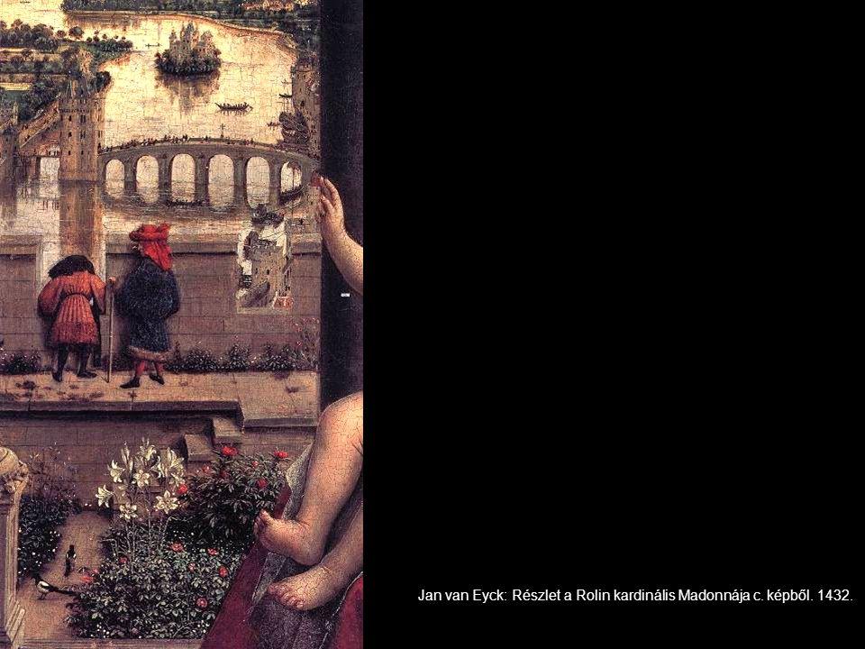 Jan van Eyck: Részlet a Rolin kardinális Madonnája c. képből. 1432.