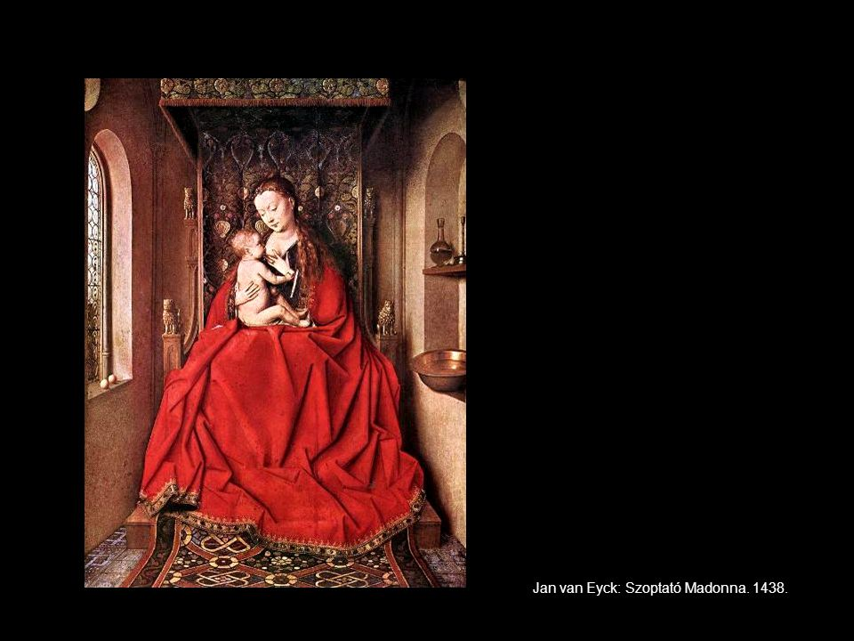 Jan van Eyck: Szoptató Madonna. 1438.