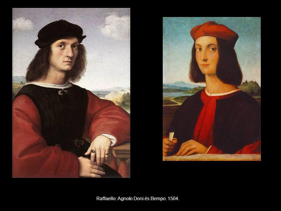 Raffaello: Agnolo Doni és Bempo. 1504.