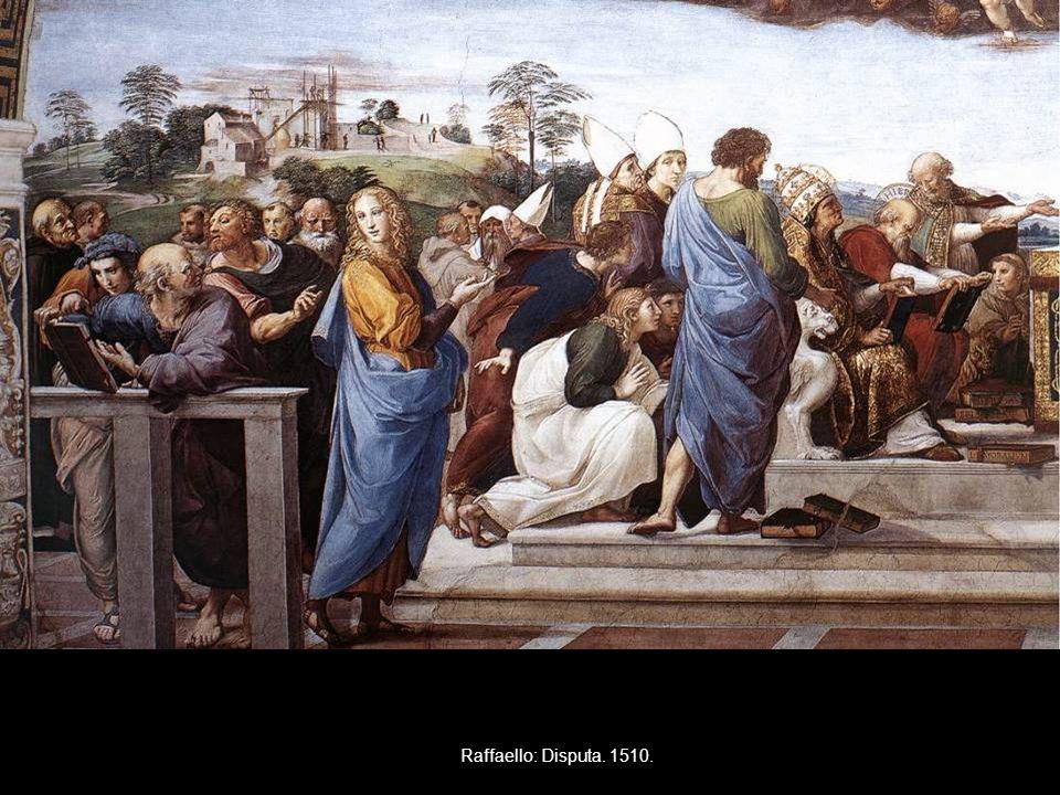 Raffaello: Disputa. 1510.