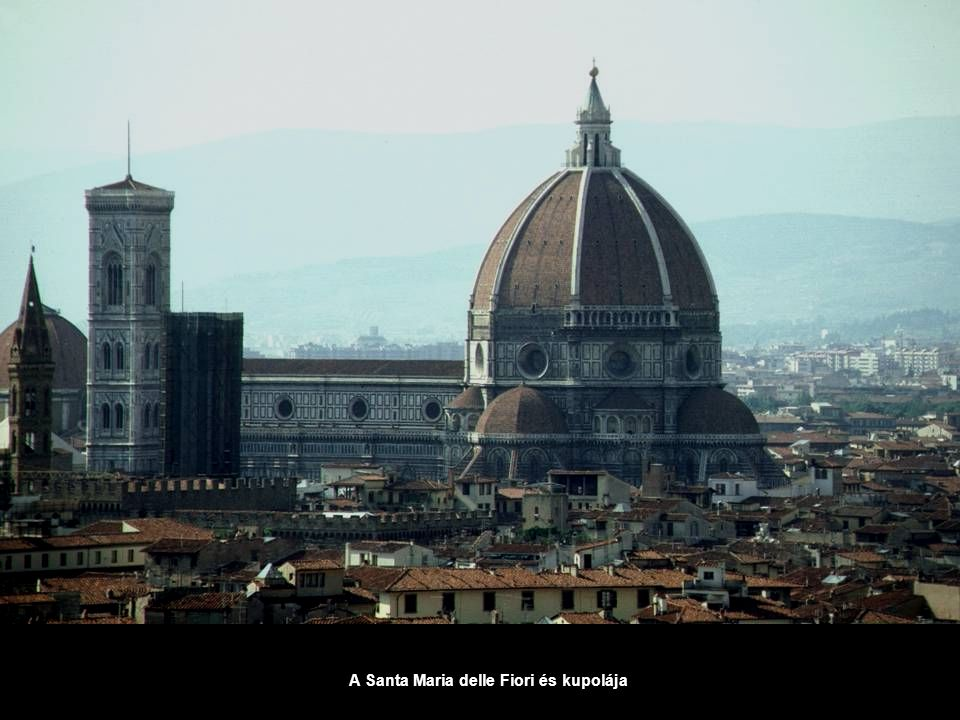 A Santa Maria delle Fiori és kupolája