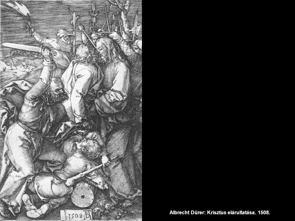 Albrecht Dürer: Krisztus elárultatása. 1508.