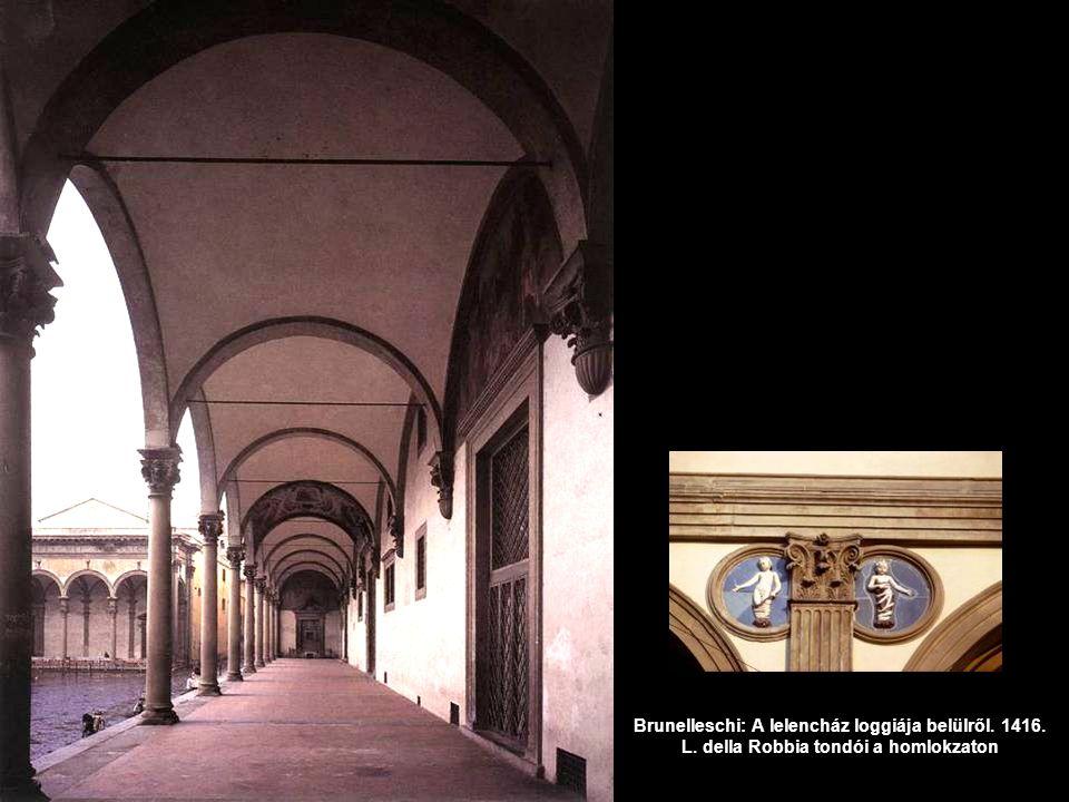 Brunelleschi: A lelencház loggiája belülről. 1416. L