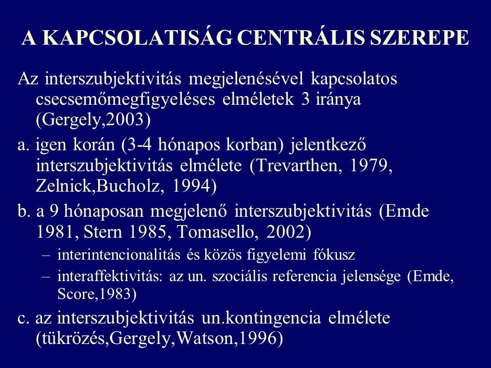 A KAPCSOLATISÁG CENTRÁLIS SZEREPE