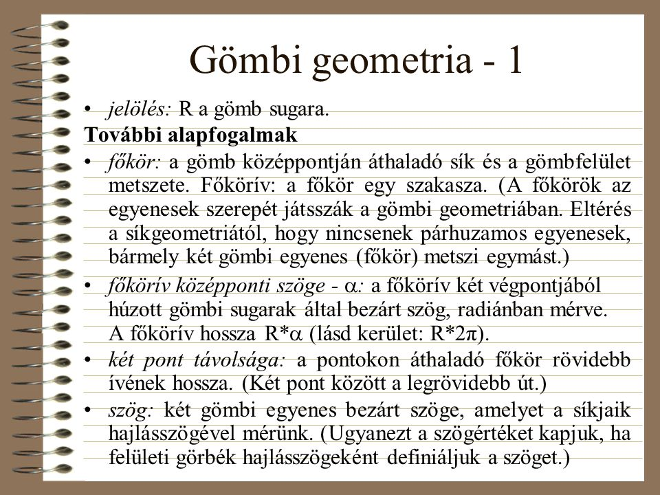 Gömbi geometria - 1 jelölés: R a gömb sugara. További alapfogalmak