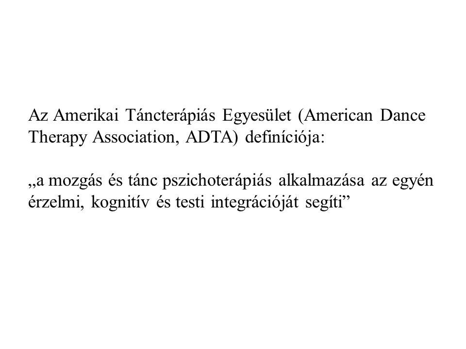 Az Amerikai Táncterápiás Egyesület (American Dance Therapy Association, ADTA) definíciója: