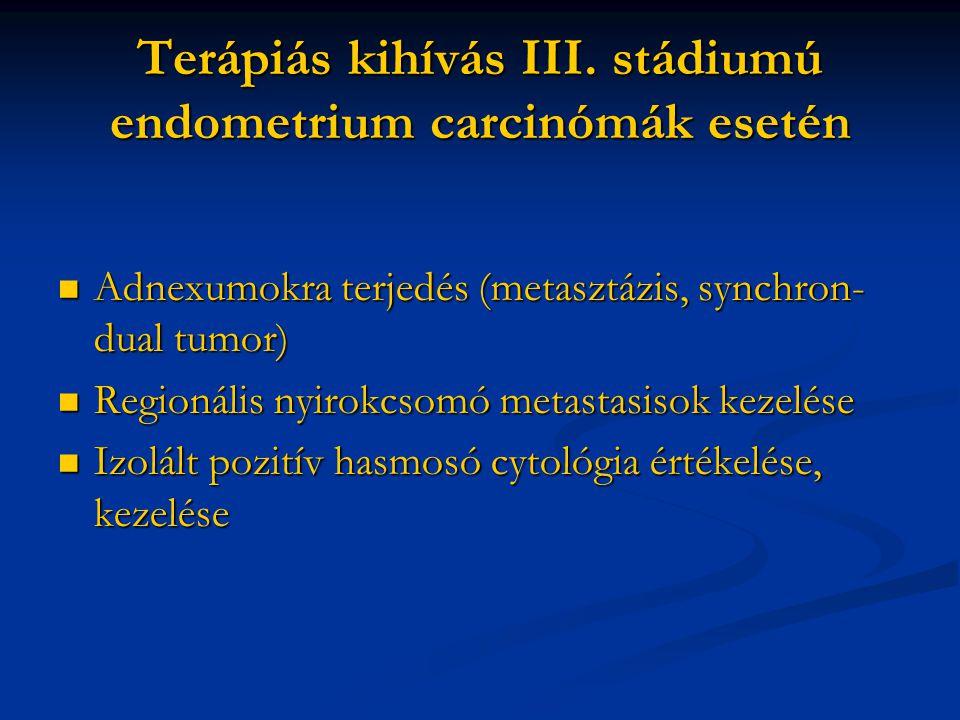 Terápiás kihívás III. stádiumú endometrium carcinómák esetén