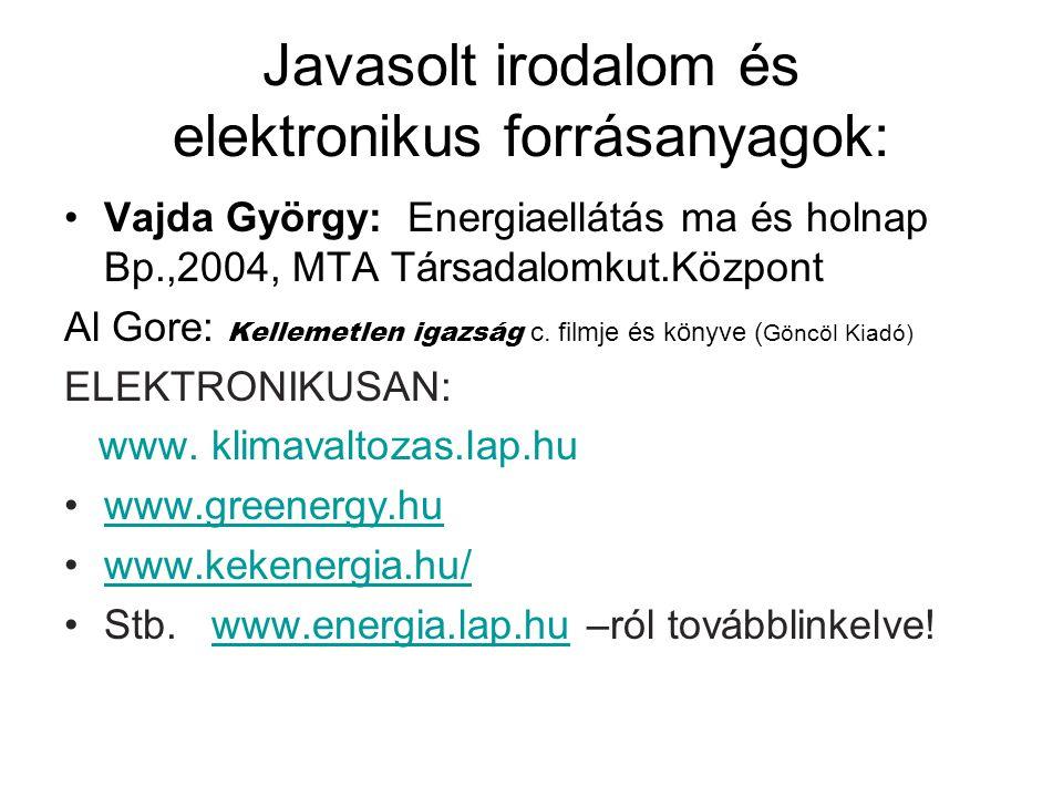 Javasolt irodalom és elektronikus forrásanyagok: