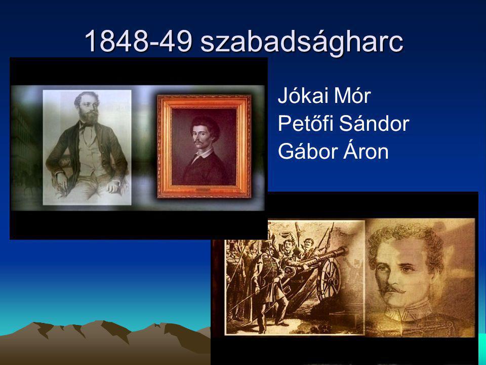 1848-49 szabadságharc Jókai Mór Petőfi Sándor Gábor Áron