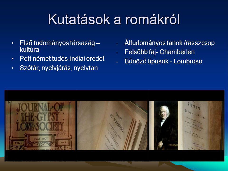 Kutatások a romákról Első tudományos társaság – kultúra
