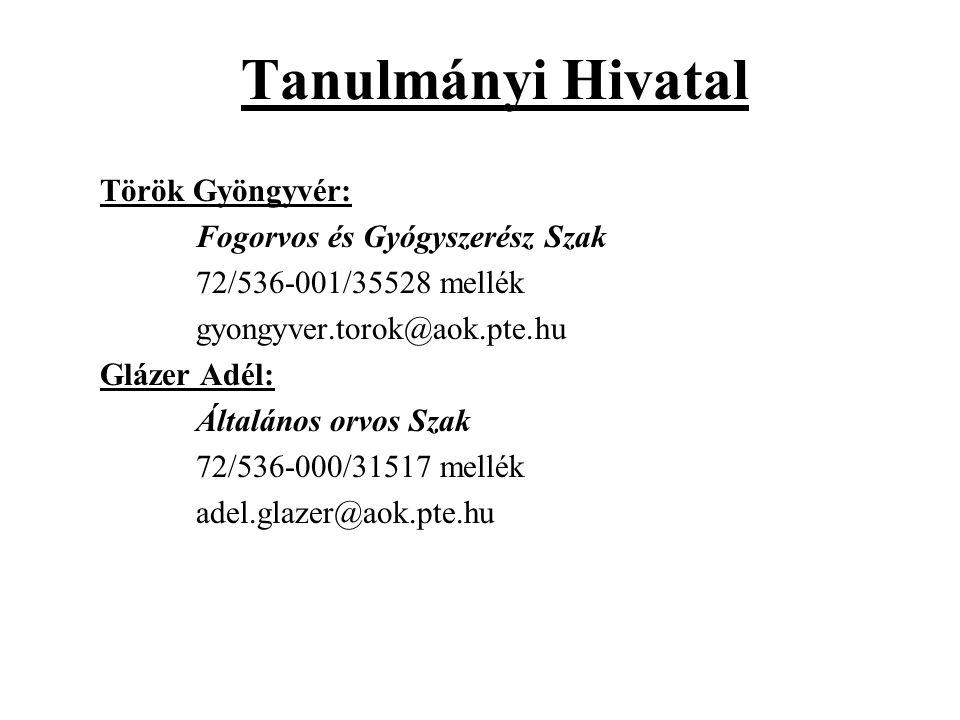 Tanulmányi Hivatal Török Gyöngyvér: Fogorvos és Gyógyszerész Szak