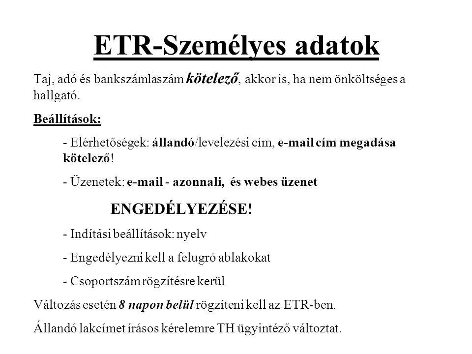 ETR-Személyes adatok Taj, adó és bankszámlaszám kötelező, akkor is, ha nem önköltséges a hallgató. Beállítások: