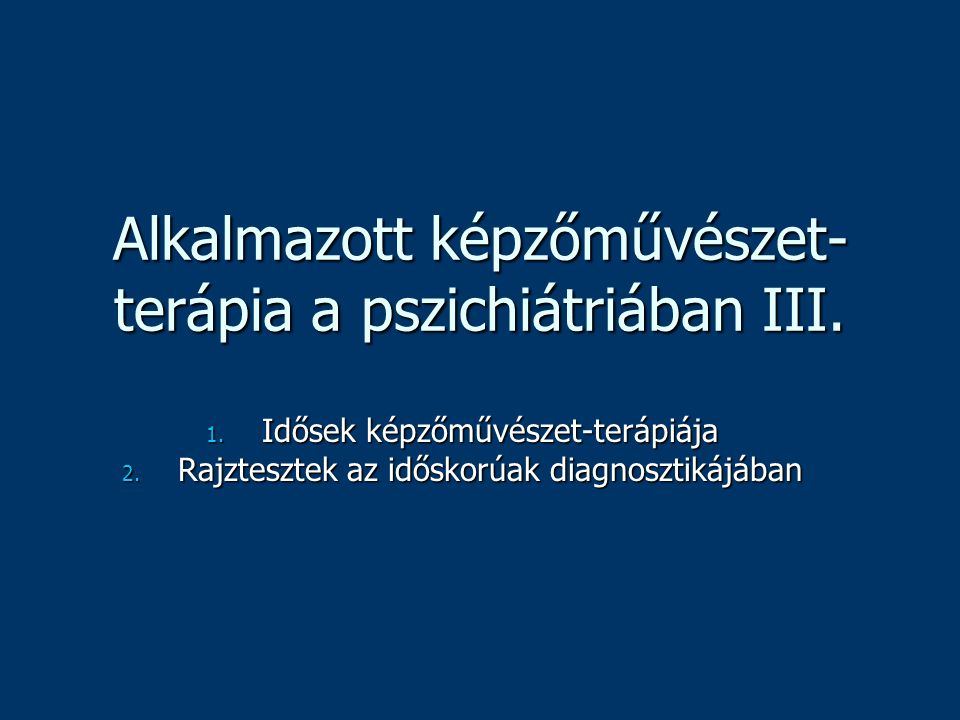Alkalmazott képzőművészet-terápia a pszichiátriában III.