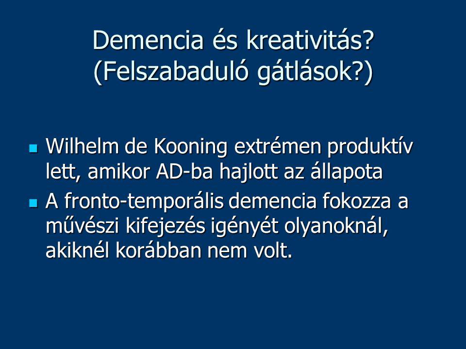 Demencia és kreativitás (Felszabaduló gátlások )