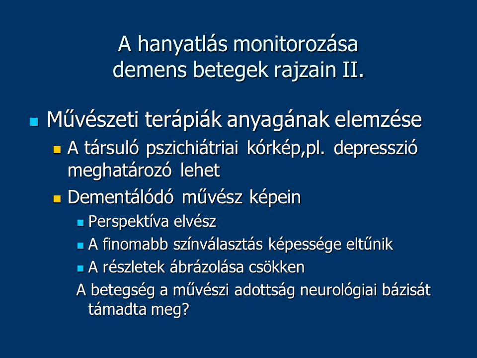 A hanyatlás monitorozása demens betegek rajzain II.