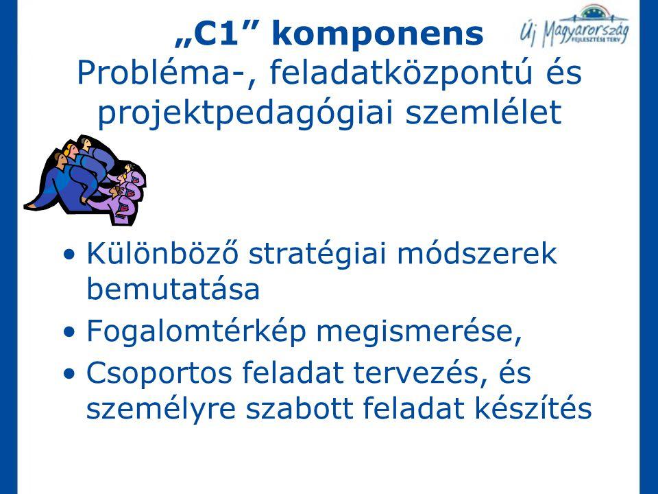 """""""C1 komponens Probléma-, feladatközpontú és projektpedagógiai szemlélet"""