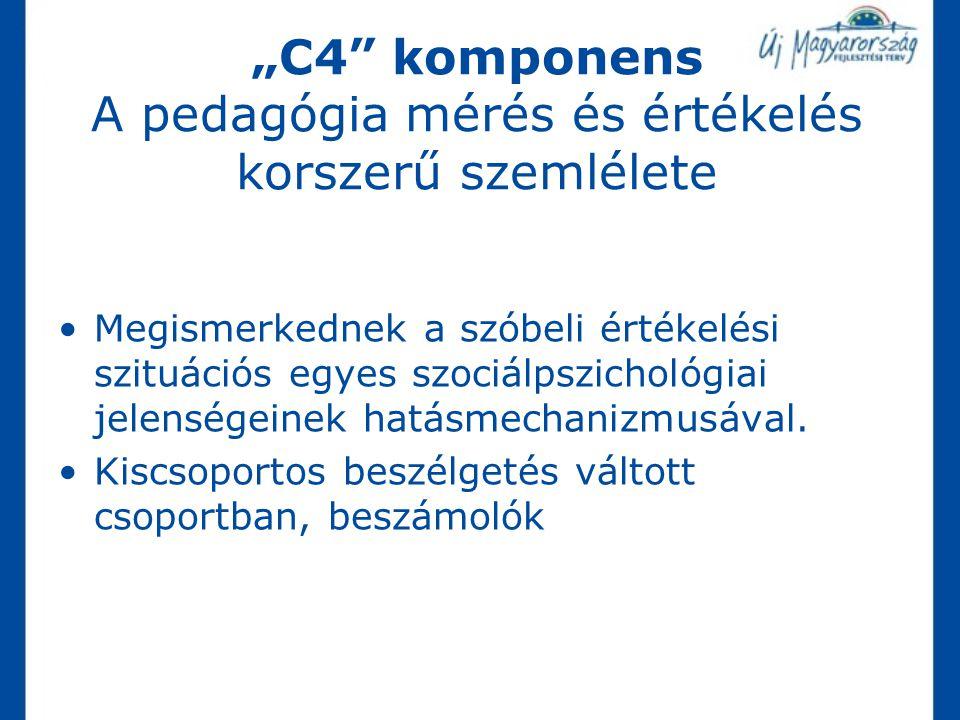 """""""C4 komponens A pedagógia mérés és értékelés korszerű szemlélete"""