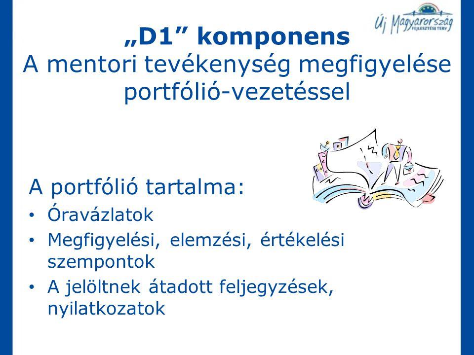"""""""D1 komponens A mentori tevékenység megfigyelése portfólió-vezetéssel"""
