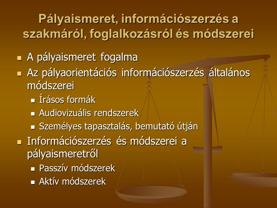Pályaismeret, információszerzés a szakmáról, foglalkozásról és módszerei