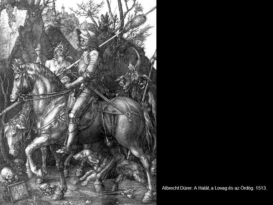 Albrecht Dürer: A Halál, a Lovag és az Ördög. 1513.