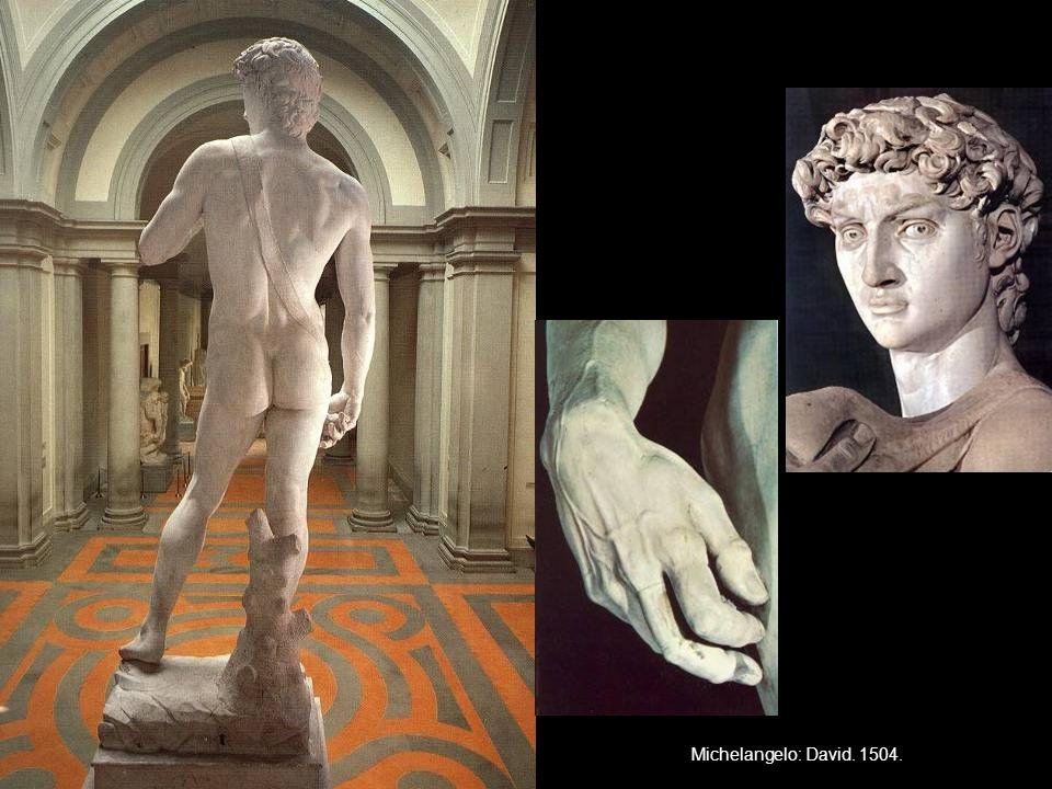Michelangelo: David. 1504.