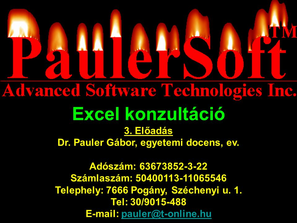 Excel konzultáció 3. Előadás Dr. Pauler Gábor, egyetemi docens, ev.