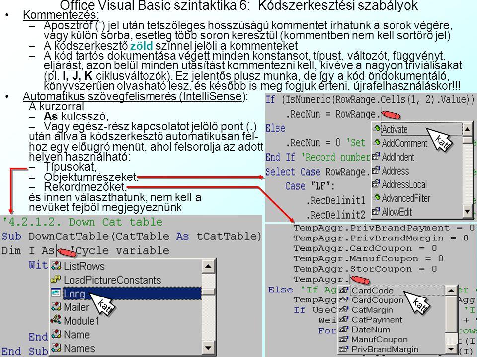 Office Visual Basic szintaktika 6: Kódszerkesztési szabályok