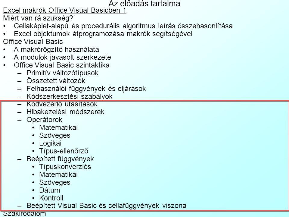 Az előadás tartalma Excel makrók Office Visual Basicben 1