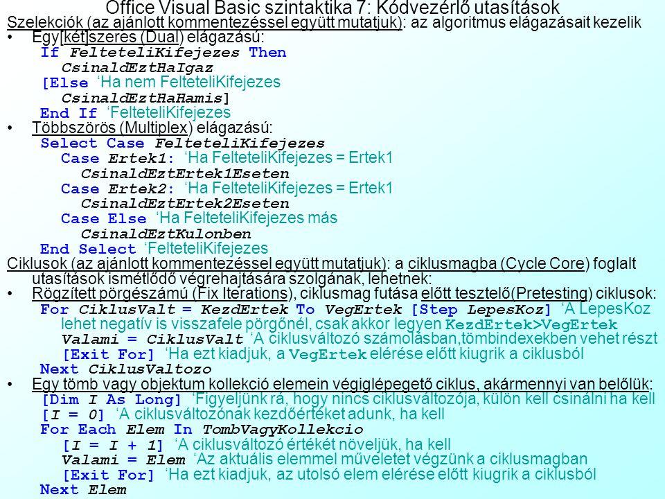 Office Visual Basic szintaktika 7: Kódvezérlő utasítások
