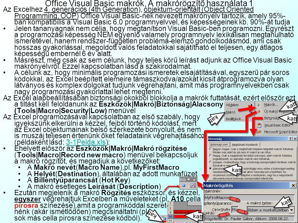 Office Visual Basic makrók, A makrórögzítő használata 1