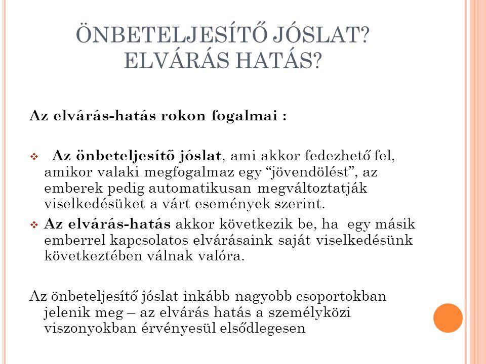 ÖNBETELJESÍTŐ JÓSLAT ELVÁRÁS HATÁS