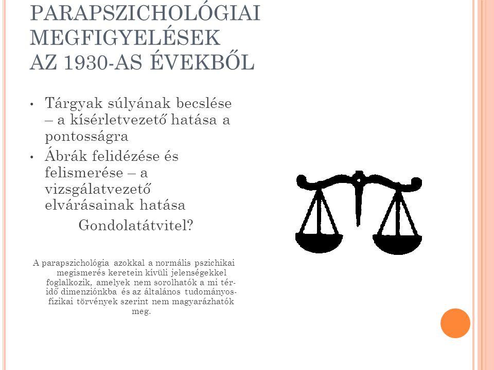 PARAPSZICHOLÓGIAI MEGFIGYELÉSEK AZ 1930-AS ÉVEKBŐL
