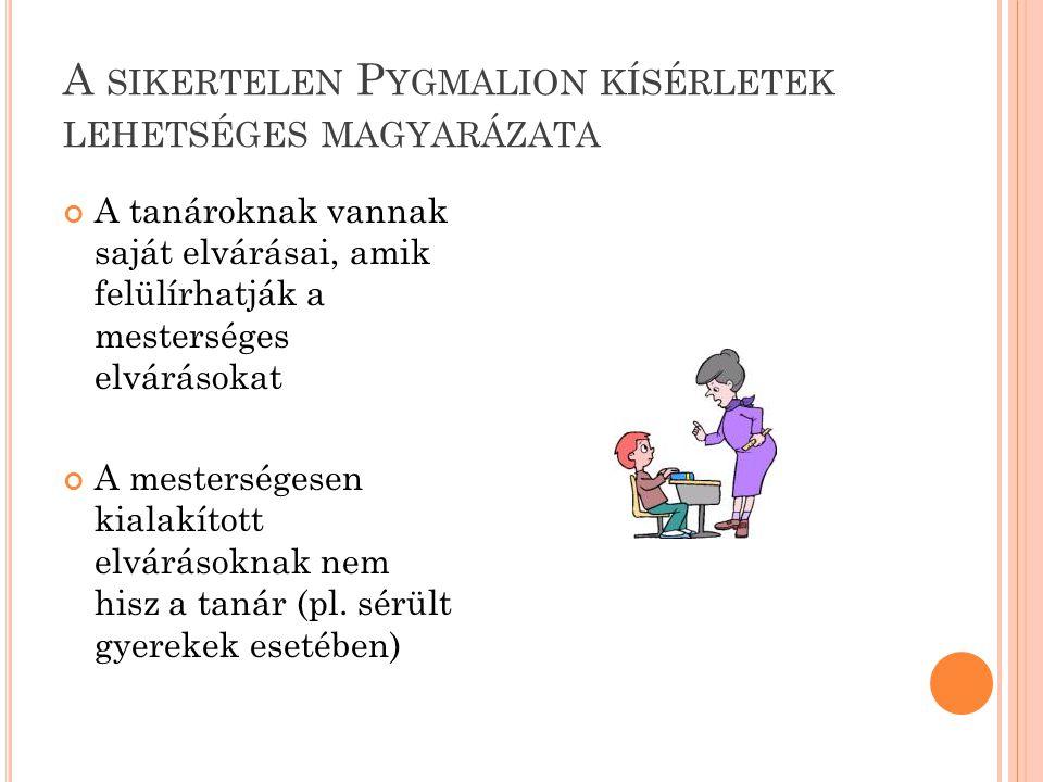 A sikertelen Pygmalion kísérletek lehetséges magyarázata