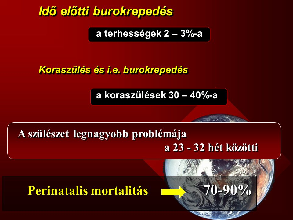 Perinatalis mortalitás 70-90%