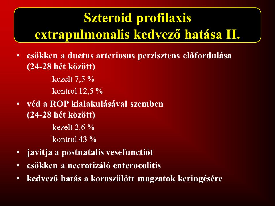 Szteroid profilaxis extrapulmonalis kedvező hatása II.