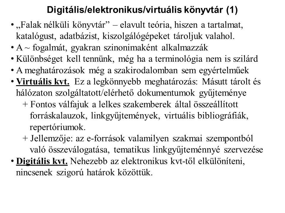 Digitális/elektronikus/virtuális könyvtár (1)