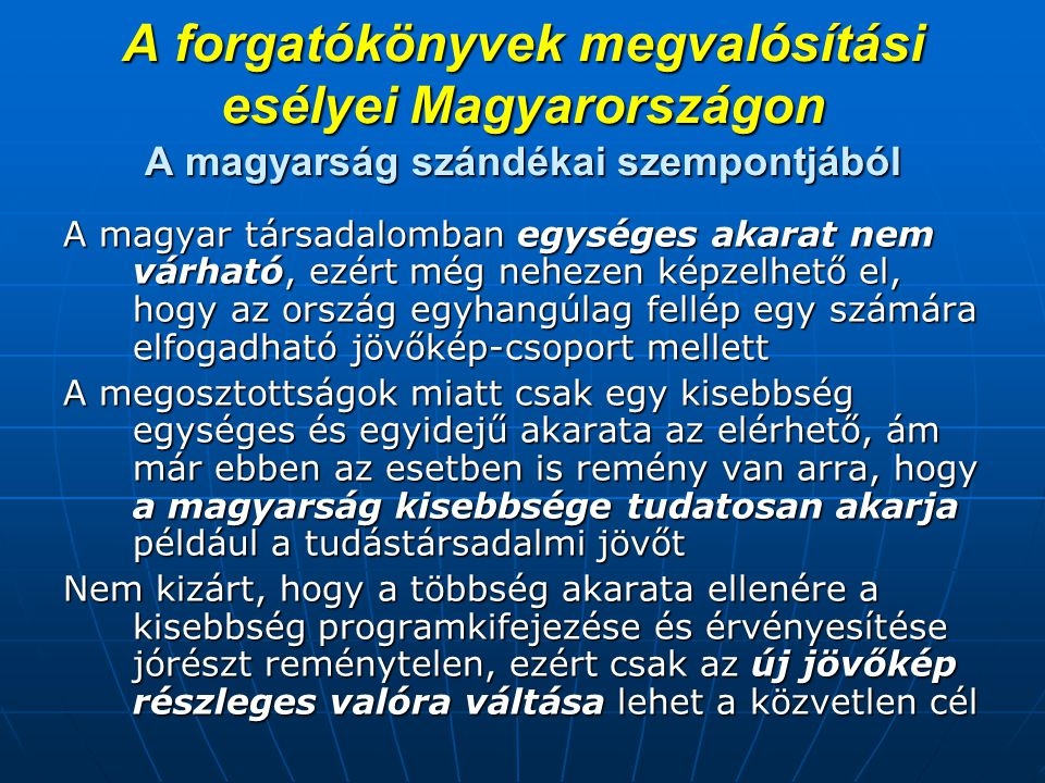 A forgatókönyvek megvalósítási esélyei Magyarországon A magyarság szándékai szempontjából