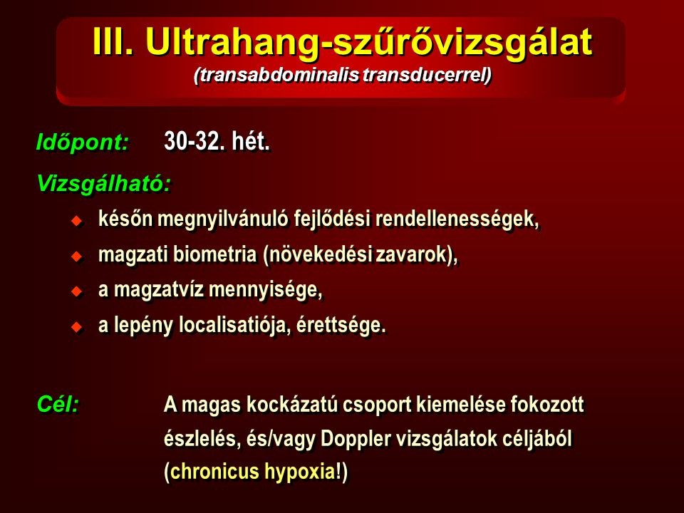 III. Ultrahang-szűrővizsgálat (transabdominalis transducerrel)