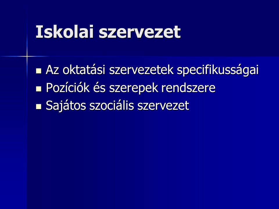 Iskolai szervezet Az oktatási szervezetek specifikusságai