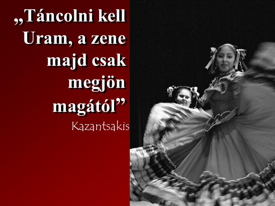 """""""Táncolni kell Uram, a zene majd csak megjön magától"""