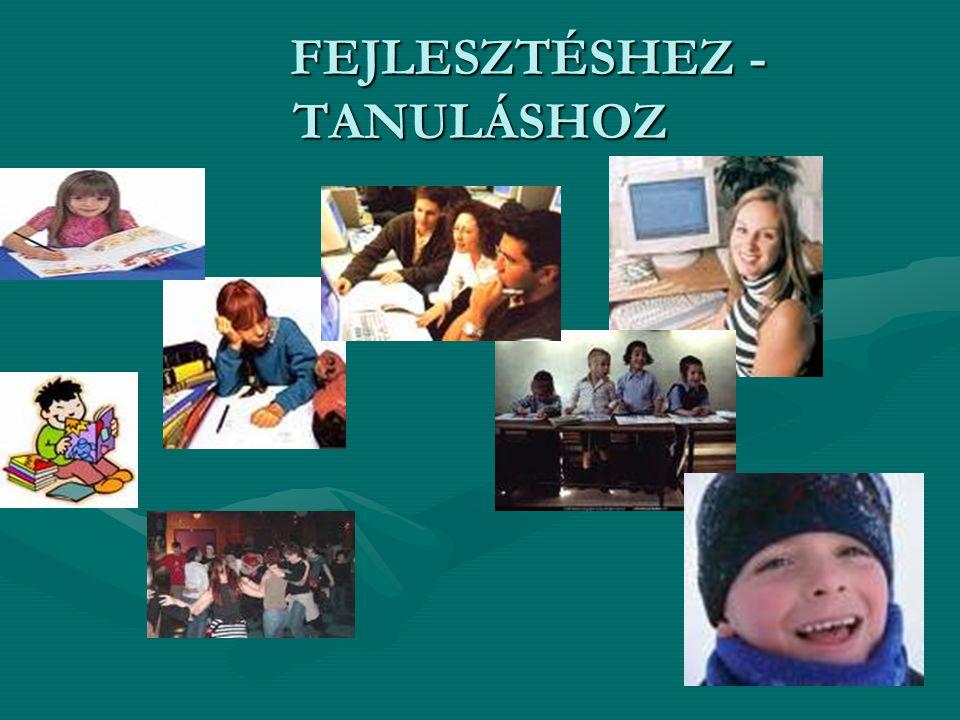 FEJLESZTÉSHEZ - TANULÁSHOZ