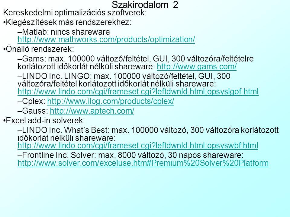 Szakirodalom 2 Kereskedelmi optimalizációs szoftverek:
