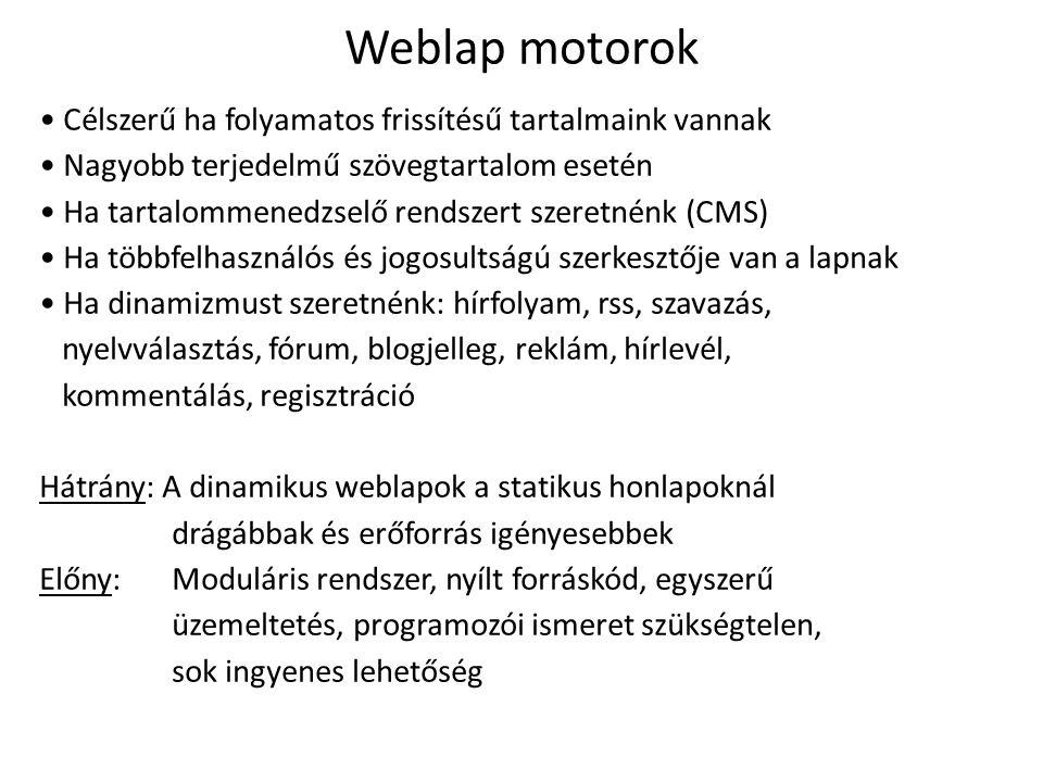 Weblap motorok Célszerű ha folyamatos frissítésű tartalmaink vannak