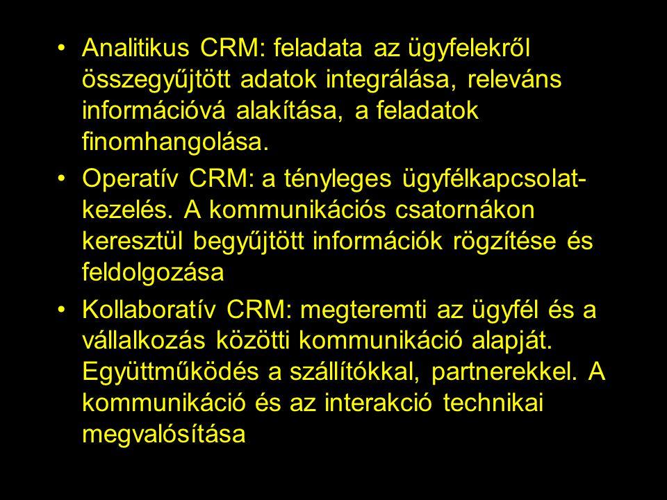 Analitikus CRM: feladata az ügyfelekről összegyűjtött adatok integrálása, releváns információvá alakítása, a feladatok finomhangolása.