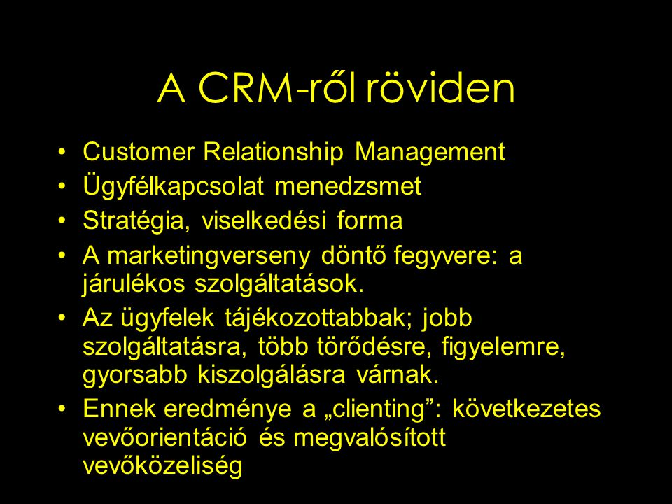 A CRM-ről röviden Customer Relationship Management