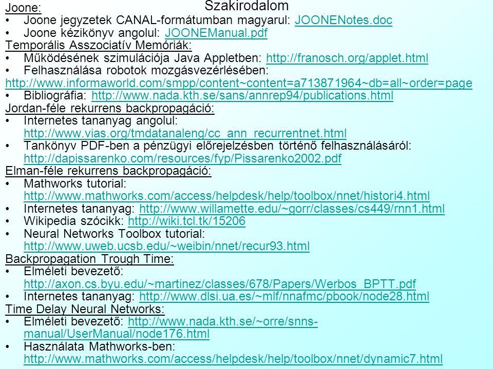 Szakirodalom Joone: Joone jegyzetek CANAL-formátumban magyarul: JOONENotes.doc. Joone kézikönyv angolul: JOONEManual.pdf.